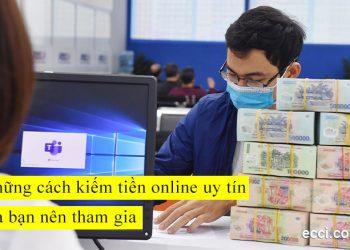Những cách kiếm tiền online uy tín mà bạn nên tham gia