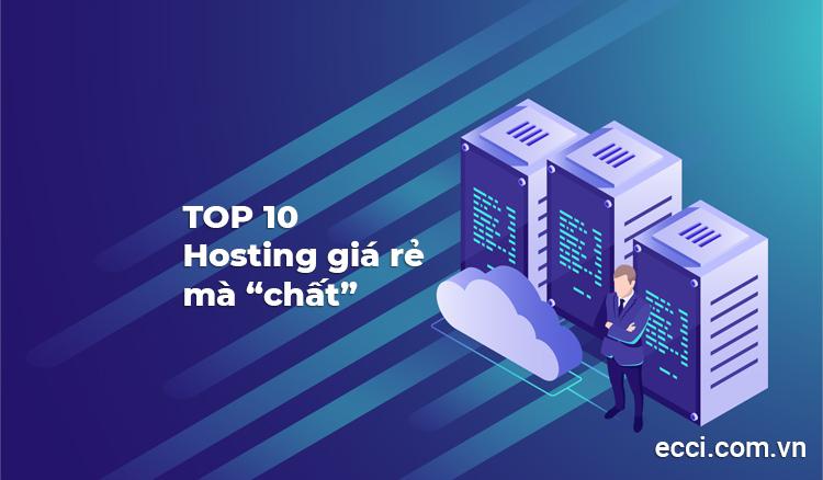 TOP 10 dịch vụ Hosting giá rẻ chất lượng bất ngờ, có mã giảm giá