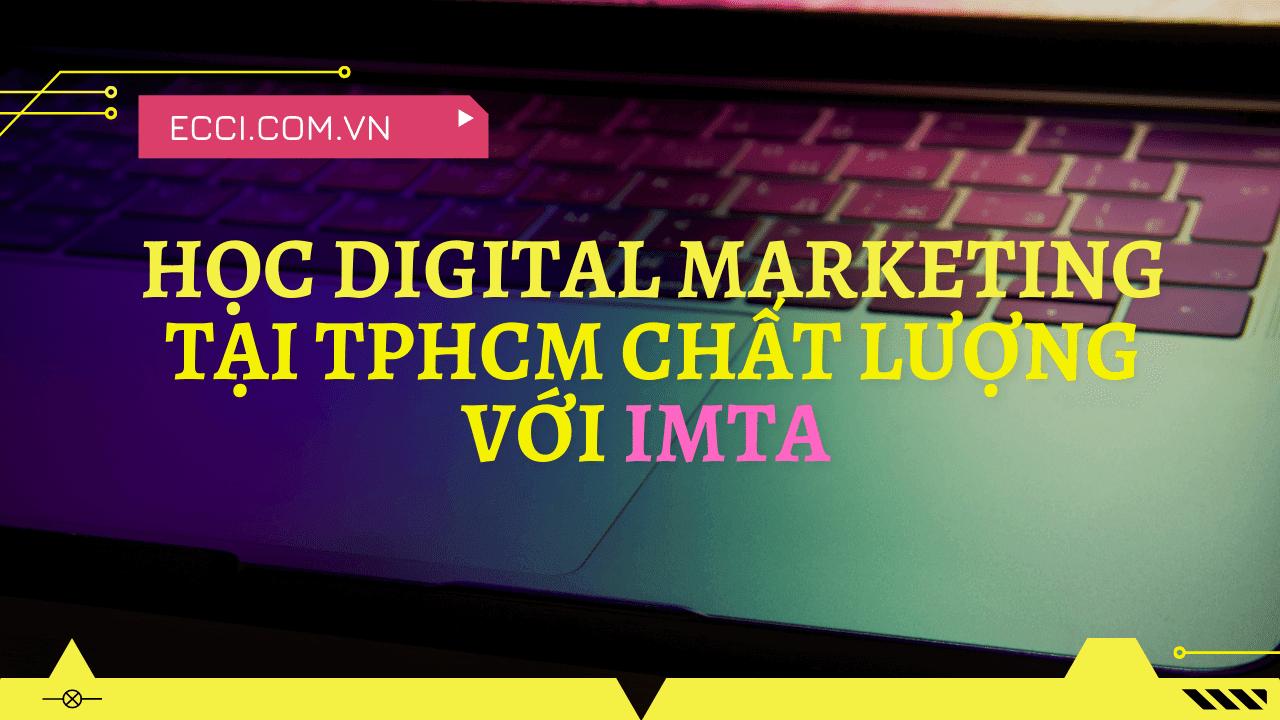Digital Marketing tại TPHCM voi IMTA